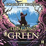 Dragon's Green: Worldquake, Book 1 | Scarlett Thomas
