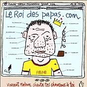 Le roi des papas.com | Vincent Malone