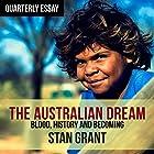 Quarterly Essay 64: The Australian Dream Hörbuch von Stan Grant Gesprochen von: Stan Grant