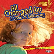 All Charged Up: A Look at Electricity Audiobook by Jennifer Boothroyd Narrated by  Intuitive