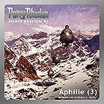 Aphilie - Teil 3 (Perry Rhodan Silber Edition 81) | Kurt Mahr,Clark Darlton,Hans Kneifel