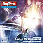 Bastion der Sternenmark (Perry Rhodan 2802)…