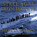 Steel Boat Iron Hearts: A U-boat Crewman's Life Aboard U-505 Audiobook by Hans Goebeler, John Vanzo Narrated by Norman Dietz