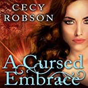 A Cursed Embrace: A Weird Girls Novel, Book 2 | [Cecy Robson]
