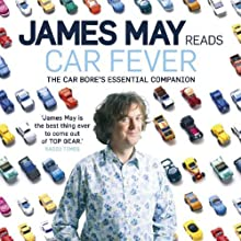 Car Fever: The Car Bore's Essential Companion (       ABRIDGED) by James May Narrated by James May