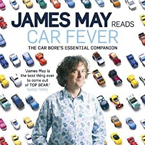Car Fever: The Car Bore's Essential Companion | [James May]