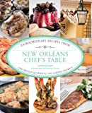 New Orleans Chef s Table: Extraordinary Recipes from the French Quarter to the Garden District