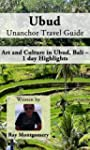 Ubud Unanchor Travel Guide - Art and...