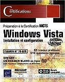 echange, troc Benoît Lanlard - Windows Vista : Installation et configuration - Préparation à la Certification MCTS 70-620 [2ième édition]