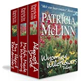 Wyoming Wildflowers Trilogy Boxed Set (3 Books in 1) ~ Patricia McLinn