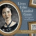 Lives Like Loaded Guns: Emily Dickinson and Her Family's Feuds (       UNABRIDGED) by Lyndall Gordon Narrated by Wanda McCaddon