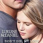Don't Die, My Love | Lurlene McDaniel
