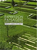 echange, troc Chien Chia-Ling, Colin Mitchell - Expression paysagère : Création française ; Edition bilingue français-anglais