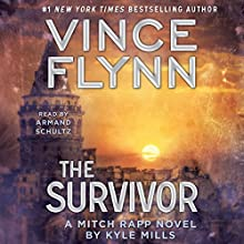 The Survivor (       ABRIDGED) by Vince Flynn, Kyle Mills Narrated by Armand Schultz