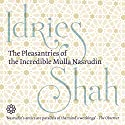 The Pleasantries of the Incredible Mulla Nasrudin Hörbuch von Idries Shah Gesprochen von: David Ault