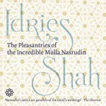 The Pleasantries of the Incredible Mulla Nasrudin | Idries Shah