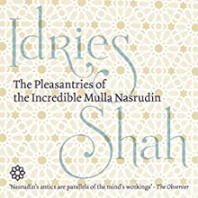 The Pleasantries of the Incredible Mulla Nasrudin (       UNABRIDGED) by Idries Shah Narrated by David Ault