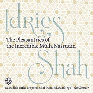The Pleasantries of the Incredible Mulla Nasrudin Audiobook