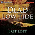 Dead Low Tide Audiobook by Bret Lott Narrated by Dick Hill