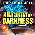 Kingdom of Darkness: Nina Wilde/Eddie Chase Series, Book 10 Audiobook by Andy McDermott Narrated by Gildart Jackson