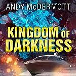 Kingdom of Darkness: Nina Wilde/Eddie Chase Series, Book 10 | Andy McDermott