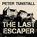The Last Escaper (       UNABRIDGED) by Peter Tunstall Narrated by John Lee