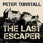 The Last Escaper | Peter Tunstall