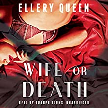 Wife or Death (       UNABRIDGED) by Ellery Queen Narrated by Traber Burns