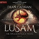 Lusam: The Dragon Mage Wars, Book 4   Dean Cadman