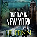 One Day in New York: An ARKANE Thriller, Book 7 (       UNABRIDGED) by J. F. Penn Narrated by Jeffrey Kafer