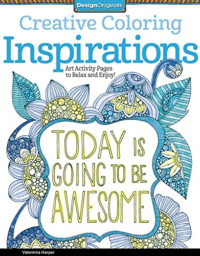 Creative Coloring Inspirations: Art Activity Pages to Relax and Enjoy! - Valentina Harper