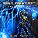 Infiltration: Kid Sensation, Book 3 Audiobook by Kevin Hardman Narrated by Mikael Naramore