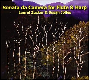 Sonata da Camera for flute and harp -Laurel Zucker and Susan Jolles
