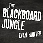 The Blackboard Jungle | Evan Hunter