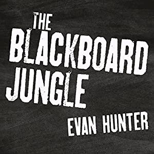 The Blackboard Jungle Hörbuch von Evan Hunter Gesprochen von: James Patrick Cronin