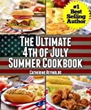 The Ultimate Summer Cookbook (35 Unbelievably Delicious Dishes)