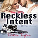 Reckless Intent Audiobook by Dulcie Taylor Narrated by Triera Holley