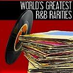 World's Greatest R&B Rarities