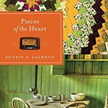 Pieces of the Heart (       UNABRIDGED) by Bonnie S. Calhoun Narrated by Susan Larkin