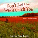 Don't Let the Wind Catch You Audiobook by Aaron Paul Lazar Narrated by Erik Synnestvedt