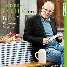 Best of Kreuthner und Wallner  von Andreas Föhr Gesprochen von: Andreas Föhr