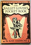 The Ballet-Lover's Pocket-Book: Techn...