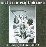 Il Tempo Della Semina by Biglietto Per L'inferno (2008)