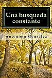 Una busqueda constante (Spanish Edition)