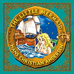 The Little Mermaid: Classic Fairy Tales for Children | [Hans Christian Andersen]
