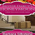 Mister Darcy's Honeymoon Audiobook by Barbara Silkstone,  A Lady Narrated by Jannie Meisberger