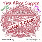 Told after Supper | Jerome K. Jerome
