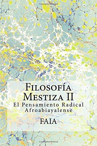Filosofía Mestiza II: El Pensamiento Radical Afroabiayalense: Volume 2 (FAIA)