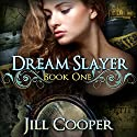 The Dream Slayer: The Dream Slayer, Book 1 (       UNABRIDGED) by Jill Cooper Narrated by Piper Lewis