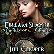 The Dream Slayer: The Dream Slayer, Book 1 | Jill Cooper